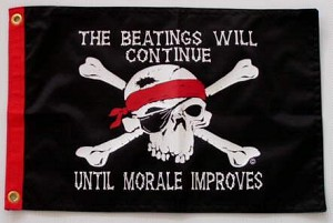 "Pirate Flag, The Beatings Will Continue Until Morale Improves,  12"" x 18"""